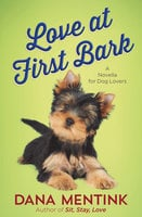 Love at First Bark (Free Short Story) - Dana Mentink