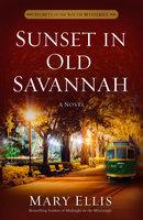 Sunset in Old Savannah - Mary Ellis