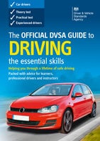 The Official DVSA Guide to Driving – the essential skills (8th edition) - DVSA The Driver and Vehicle Standards Agency