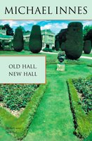 Old Hall, New Hall - Michael Innes