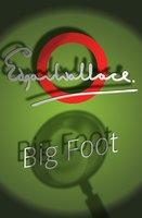 Big Foot - Edgar Wallace
