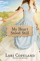 My Heart Stood Still - Lori Copeland
