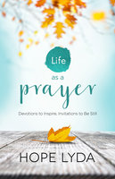 Life as a Prayer - Hope Lyda