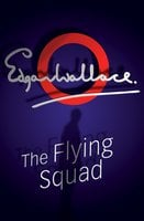 The Flying Squad - Edgar Wallace