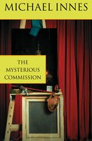 The Mysterious Commission - Michael Innes