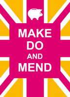 Make Do and Mend - A Non