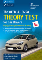 The Official DVSA Theory Test for Car Drivers (18th edition) - DVSA The Driver and Vehicle Standards Agency