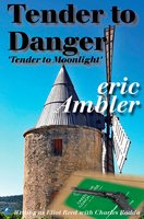 Tender To Danger - Eric Ambler