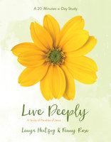 Live Deeply - Lenya Heitzig, Penny Rose