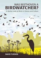 Was Beethoven a Birdwatcher? - David Turner
