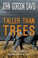 Taller Than Trees - John Gordon Davis