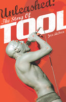 Unleashed: The Story of TOOL - Joel Mclver