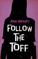Follow the Toff - John Creasey