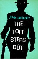 The Toff Steps Out - John Creasey