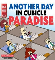 Another Day in Cubicle Paradise - Scott Adams