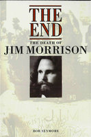 The End: The Death of Jim Morrison - Bob Seymore