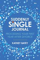Suddenly Single Journal - Kathey Batey
