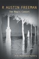 The Magic Casket - R. Austin Freeman