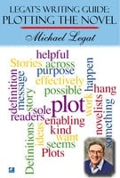 Legat's Writing Guide: Plotting The Novel - Michael Legat