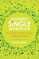 Suddenly Single Workbook - Kathey Batey
