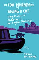 Too Narrow to Swing a Cat - Steve Haywood