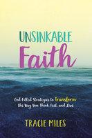 Unsinkable Faith - Tracie Miles