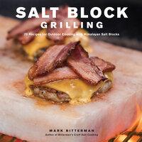 Salt Block Grilling - Mark Bitterman