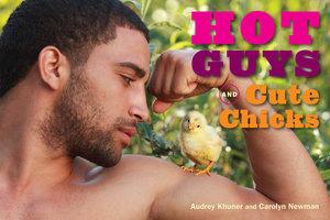 Hot Guys and Cute Chicks - Audrey Khuner,Carolyn Newman