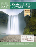 ESV® Standard Lesson Commentary® 2017-2018 - Standard Publishing
