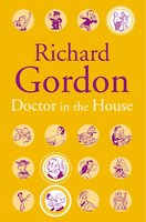 Doctor In The House - Richard Gordon