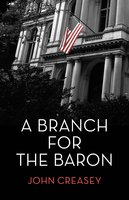 A Branch for the Baron - John Creasey