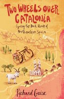 Two Wheels Over Catalonia - Richard Guise