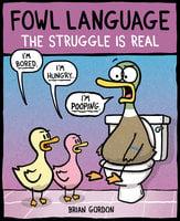 Fowl Language: The Struggle Is Real - Brian Gordon