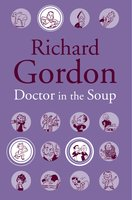 Doctor In The Soup - Richard Gordon