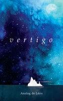 Vertigo: Of Love & Letting Go - Analog de Leon,Chris Purifoy