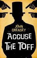 Accuse the Toff - John Creasey