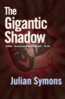 The Gigantic Shadow - Julian Symons