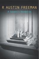 A Savant's Vendetta - R. Austin Freeman