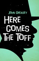 Here Comes the Toff - John Creasey