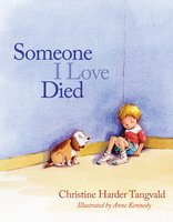Someone I Love Died - Christine Harder Tangvald