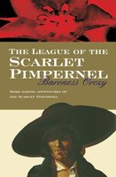 The League Of The Scarlet Pimpernel - Baroness Orczy