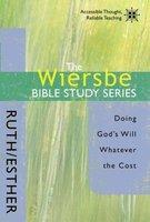 The Wiersbe Bible Study Series: Ruth / Esther - Warren W. Wiersbe
