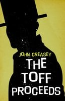 The Toff Proceeds - John Creasey