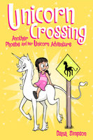 Unicorn Crossing (Phoebe and Her Unicorn Series Book 5) - Dana Simpson