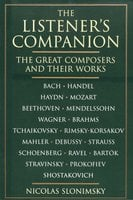 The Listener's Companion: The Great Composers and their Works - Nicolas Slonimsky
