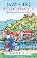 Dawdling by the Danube - Edward Enfield