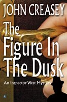 The Figure in the Dusk - John Creasey