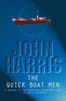 The Quick Boat Men - John Harris