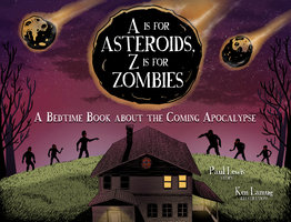 A Is for Asteroids, Z Is for Zombies - Paul Lewis, Kenneth Kit Lamug