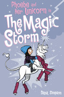 Phoebe and Her Unicorn in the Magic Storm - Dana Simpson